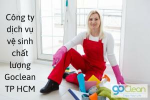 Công ty dịch vụ vệ sinh chất lượng Goclean TP HCM