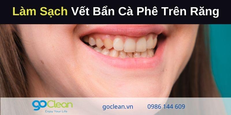 Làm Sạch Vết Bẩn Cà Phê Trên Răng