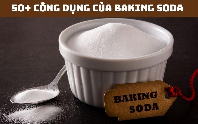 Hơn 50 công dụng cho Baking Soda