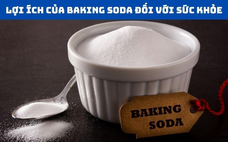 Lợi ích của Baking Soda đối với sức khỏe